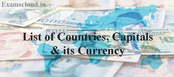 List Of Countries Capitals and their Currencies